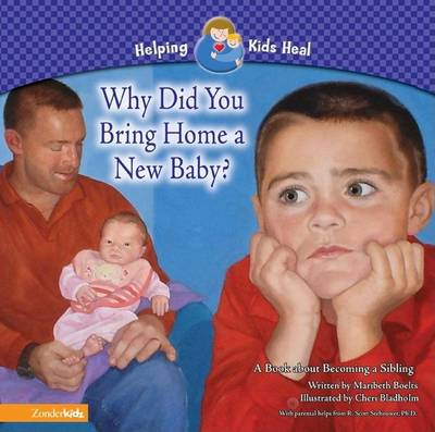 Why Did You Bring Home a New Baby?: A Book About Becoming a Sibling