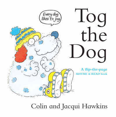 Tog the Dog: A Flip-the-Page Rhyme and Read Book