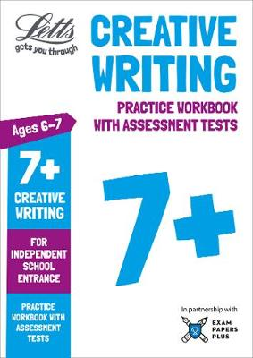 Letts 7+ Creative Writing - Practice Workbook with Assessment Tests: For Independent School Entrance