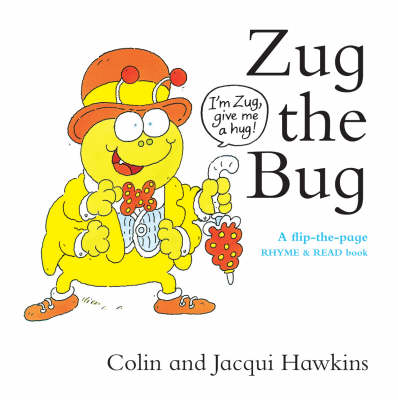 Zug the Bug: A Flip-the-Page Rhyme and Read Book