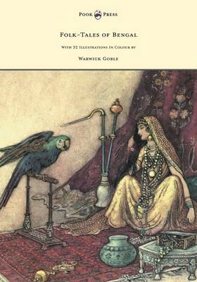 Folk-Tales of Bengal - With 32 Illustrations In Colour by Warwick Goble