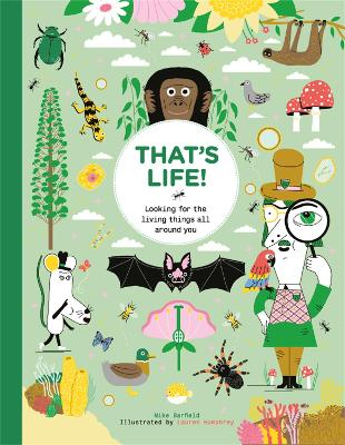 That's Life!: Looking for the Living Things All Around You