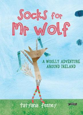 Socks for Mr Wolf: A Woolly Adventure Around Ireland