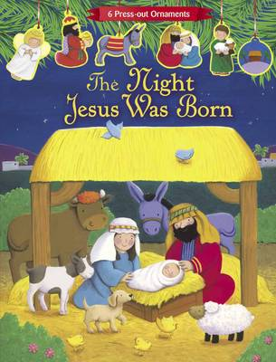 The Night Jesus was Born (Press Out Nativity)