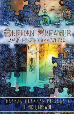 Orphan Dreamer and the Missing Arrowhead