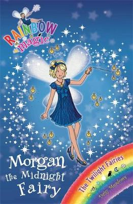 Rainbow Magic: Morgan the Midnight Fairy: The Twilight Fairies Book 4