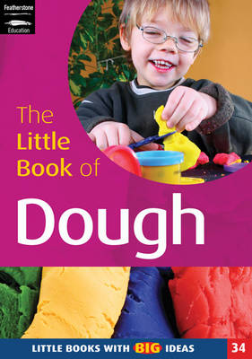 The Little Book of Dough: Little Books with Big Ideas