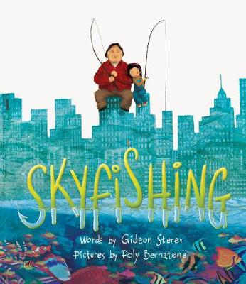 Skyfishing: (A Grand Tale with Grandpa)