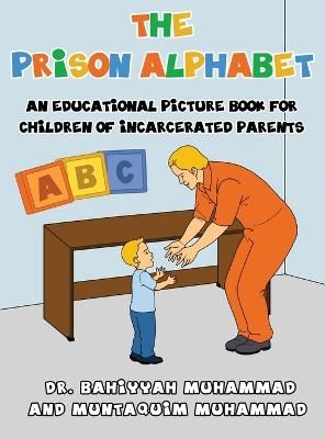 The Prison Alphabet: An Educational Picture Book for Children of Incarcerated Parents
