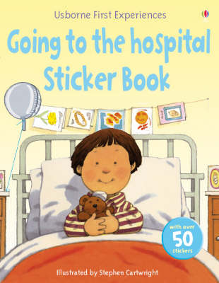 Usborne First Experiences Going to the Hospital Sticker Book