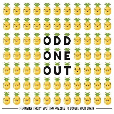 Odd One Out: Fiendishly Tricky Spotting Puzzles to Boggle your Brain