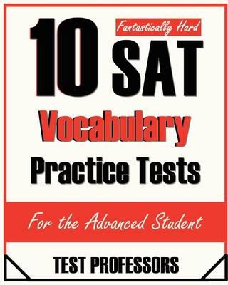 10 Fantastically Hard SAT Vocabulary Practice Tests