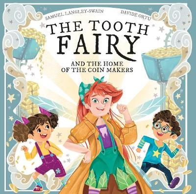 The Tooth Fairy: And The Home Of The Coin Makers
