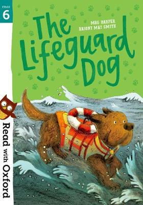 Read with Oxford: Stage 6: The Lifeguard Dog