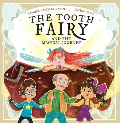 The The Tooth Fairy: and the Magical Journey