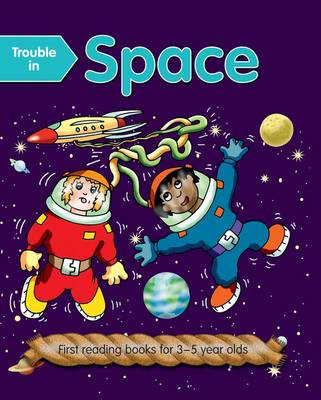 Trouble in Space: First Reading Books for 3-5 Year Olds