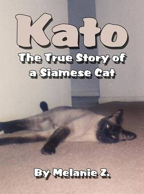 Kato the True Story of a Siamese Cat
