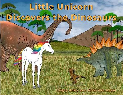 Little Unicorn Discovers the Dinosaurs