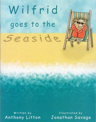 Wilfrid Goes to the Seaside!