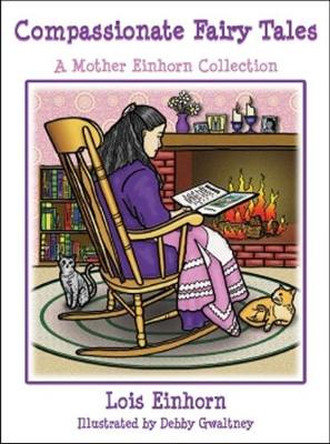 Compassionate Fairy Tales: A Mother Einhorn Collection