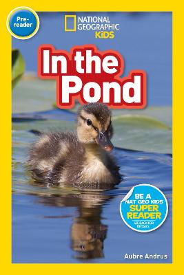 National Geographic Reader: In the Pond (Pre-reader)