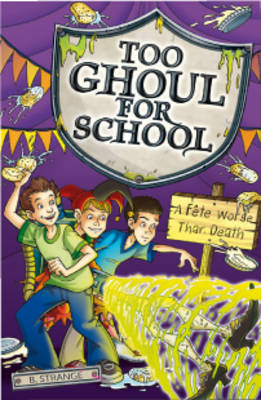 Too Ghoul For School #10 Fete Worse Than Death
