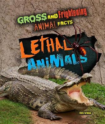 Gross and Frightening Animal Facts: Lethal Animals