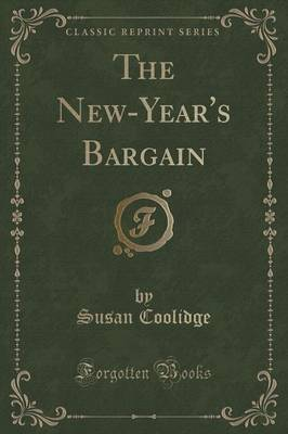 The New-Year's Bargain (Classic Reprint)