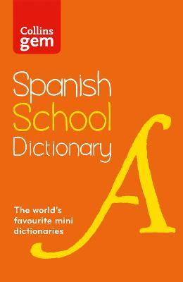 Spanish School Gem Dictionary: Trusted Support for Learning, in a Mini-Format