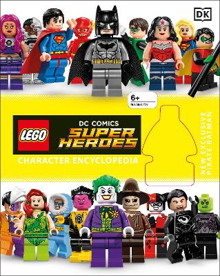 LEGO DC Super Heroes Character Encyclopedia: Includes Exclusive Pirate Batman Minifigure