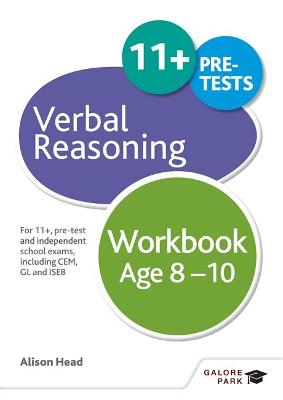 Verbal Reasoning Workbook Age 8-10: For 11+, pre-test and independent school exams including CEM, GL and ISEB