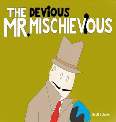 THE DEViOUS MR. MISCHIEViOUS