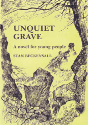 Unquiet Grave: A Novel for Young People