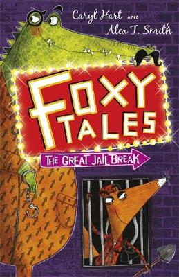 Foxy Tales: The Great Jail Break: Book 3