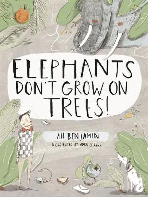 Elephants don't grow on Trees!