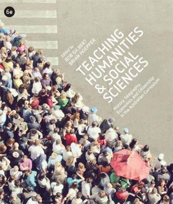 Teaching Humanities and Social Sciences: History, Geography, Economics & Citizenship in the Australian Curriculum