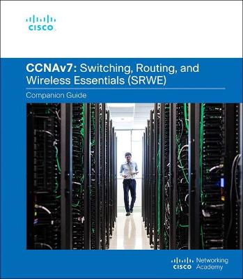 Switching, Routing, and Wireless Essentials v7.0 (SRWE) Companion Guide