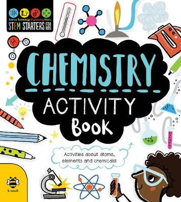 Chemistry Activity Book: Activities About Atoms, Elements and Chemicals!