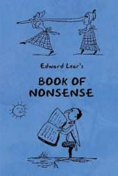 Book of Nonsense (Containing Edward Lear's complete Nonsense Rhymes, Songs, and Stories with the Original Pictures)