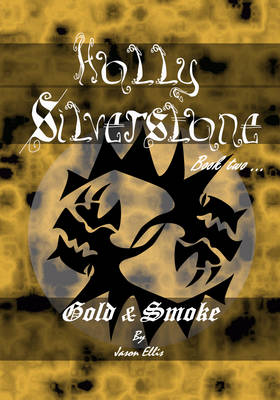 Gold & Smoke: A Holly Silverstone Adventure