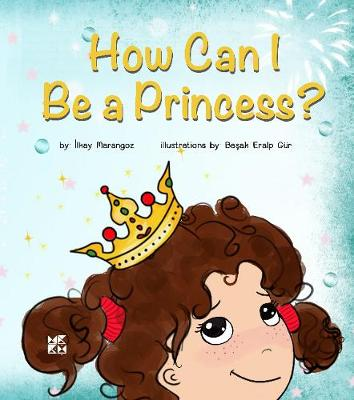 How Can I Be a Princess