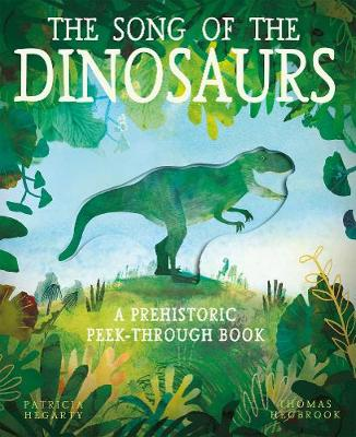The Song of the Dinosaurs: A Prehistoric Peek-Through Book
