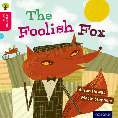 Oxford Reading Tree Traditional Tales: Level 4: The Foolish Fox
