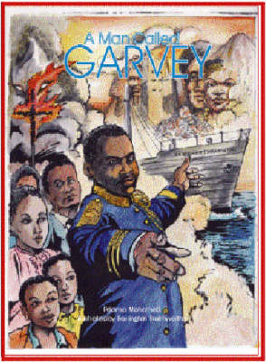 Man Called Garvey, A: The Life And Times Of The Great Leader Marcus Garvey