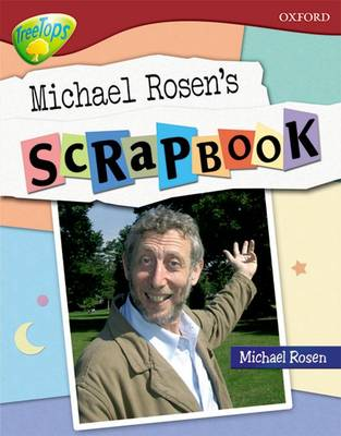 Oxford Reading Tree: Level 15: TreeTops Non-Fiction: Michael Rosen's Scrapbook