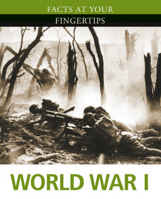 Facts at Your Fingertips: Military History: World War I