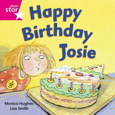 Rigby Star Independent Pink Reader 3: Happy Birthday Josie