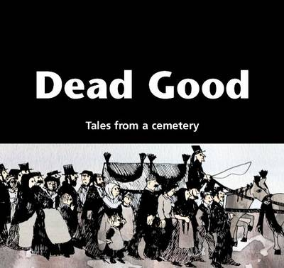 Dead Good: Tales from a Cemetery
