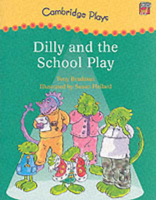Cambridge Plays: Dilly and the School Play