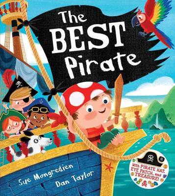 The Best Pirate: With Pirate Hat, Eye Patch, and Treasure!